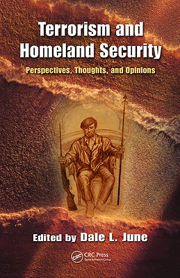 Terrorism and Homeland Security: Perspectives, Thoughts, and Opinions Cover Image