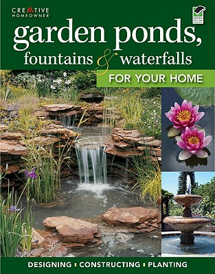 Garden Ponds, Fountains & Waterfalls for Your Home (Landscaping) Cover Image