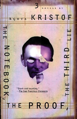The Notebook, the Proof, the Third Lie: Three Novels Cover Image