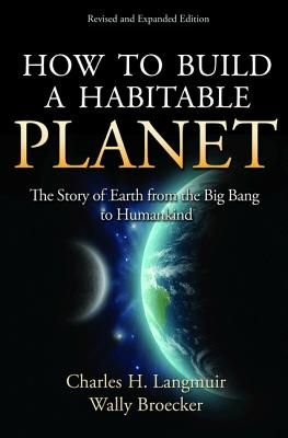 How to Build a Habitable Planet: The Story of Earth from the Big Bang to Humankind - Revised and Expanded Edition Cover Image