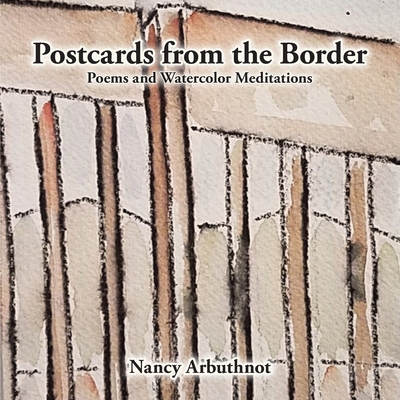Postcards from the Border: Poems and Watercolor Meditations Cover Image