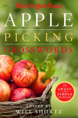 The New York Times Apple Picking Crosswords: 75 Sweet and Simple Puzzles Cover Image