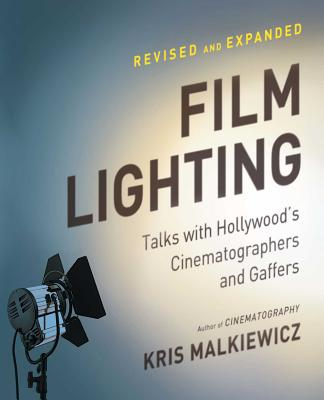Film Lighting: Talks with Hollywood's Cinematographers and Gaffers Cover Image