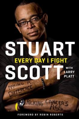 Every Day I FightScott Stuart