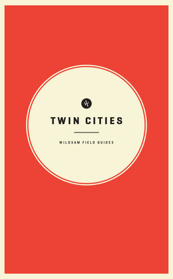 Wildsam Field Guides: Twin Cities Cover Image