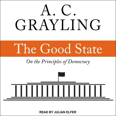 The Good State: On the Principles of Democracy Cover Image