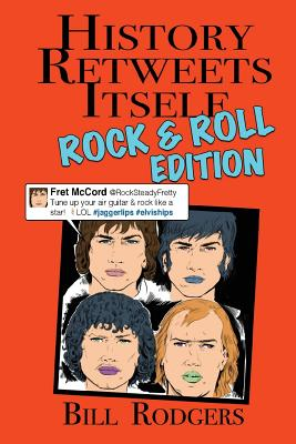History Retweets Itself: Rock & Roll Edition Cover Image