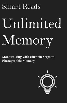 Unlimited Memory: Moonwalking with Einstein Steps to Photographic Memory Cover Image