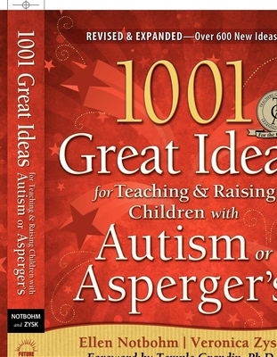 1001 Great Ideas for Teaching and Raising Children with Autism Spectrum Disorders Cover Image