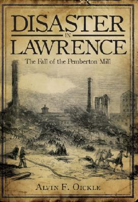 Disaster in Lawrence: The Fall of the Pemberton Mill Cover Image