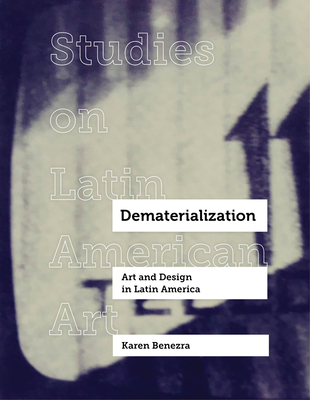 Dematerialization: Art and Design in Latin America (Studies on Latin American Art #2) Cover Image