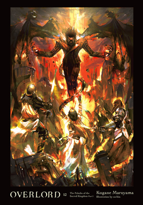 Overlord, Vol. 12 (light novel): The Paladin of the Sacred Kingdom Part I Cover Image