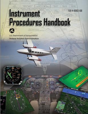 Instrument Procedures Handbook: Faa-H-8083-16b Cover Image