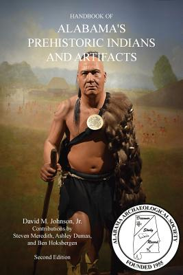HANDBOOK OF ALABAMA'S PREHISTORIC INDIANS AND ARTIFACTS (2nd Ed.) Cover Image