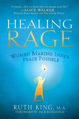 Healing Rage: Women Making Inner Peace Possible Cover Image