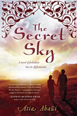 The Secret Sky: A Novel of Forbidden Love in Afghanistan Cover Image