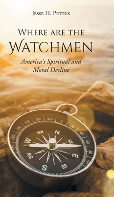 Where are the Watchmen: America's Spiritual and Moral Decline Cover Image