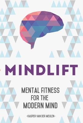 Mindlift: Mental Fitness for the Modern Mind Cover Image