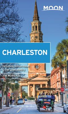 Moon Charleston: With Hilton Head & the Lowcountry (Travel Guide) Cover Image
