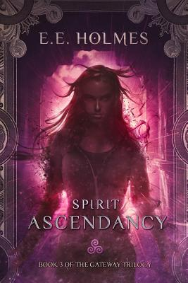 Spirit Ascendancy: Book 3 of The Gateway Trilogy Cover Image