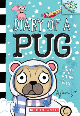 Pug's Snow Day: Branches Book (Diary of a Pug #2) Cover Image