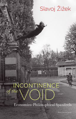 Incontinence of the Void: Economico-Philosophical Spandrels (Short Circuits) Cover Image
