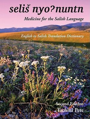 Medicine for the Salish Language: English to Salish Translation Dictionary, Second Edition Cover Image