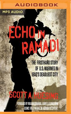 Echo in Ramadi: The Firsthand Story of U.S. Marines in Iraq's Deadliest City Cover Image