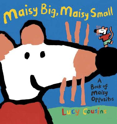 Maisy Big, Maisy Small Cover