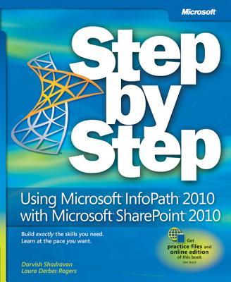 Using Microsoft InfoPath 2010 with Microsoft SharePoint 2010 Step by Step Cover Image