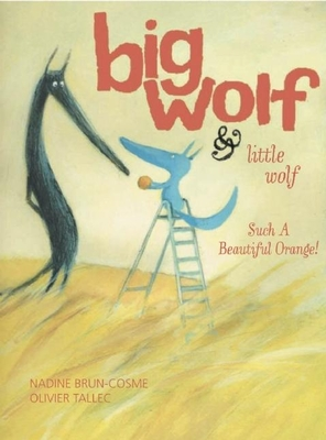 Big Wolf and Little Wolf, Such a Beautiful Orange! Cover