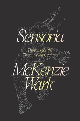 Sensoria: Thinkers for the Twentieth-First Century Cover Image