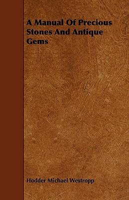 A Manual of Precious Stones and Antique Gems Cover Image