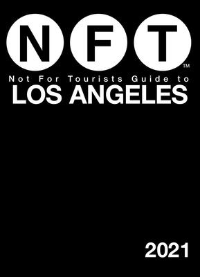 Not For Tourists Guide to Los Angeles 2021 Cover Image