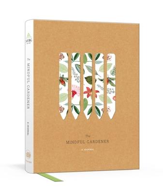 The Mindful Gardener: A Journal (New York Botanical Garden) Cover Image