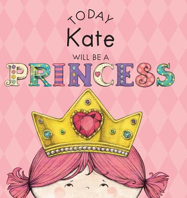 Today Kate Will Be a Princess Cover Image
