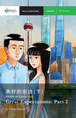 Great Expectations: Part 2: Mandarin Companion Graded Readers Level 2 Cover Image