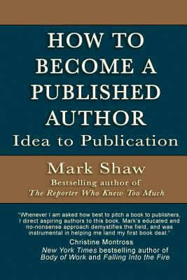 How to Become a Published Author: Idea to Publication Cover Image