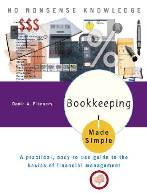 Bookkeeping Made Simple: A Practical, Easy-to-Use Guide to the Basics of Financial Management Cover Image