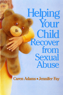 Helping Your Child Recover from Sexual Abuse Cover Image