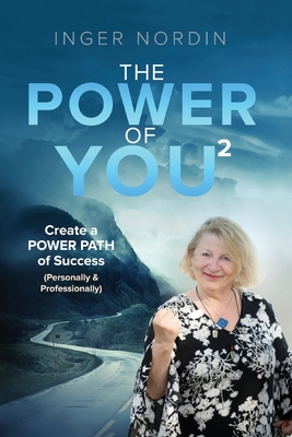 The POWER of YOU2: Create a POWER PATH of Success (Personally & Professionally) Cover Image
