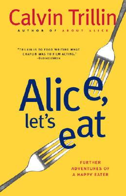 Alice, Let's Eat: Further Adventures of a Happy Eater Cover Image