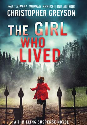 The Girl Who Lived: A Thrilling Suspense Novel Cover Image