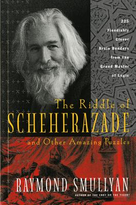 The Riddle of Scheherazade: And Other Amazing Puzzles Cover Image