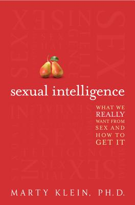 Sexual Intelligence: What We Really Want from Sex--And How to Get It Cover Image