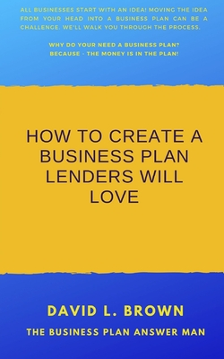 How to create a business plan lenders will love Cover Image