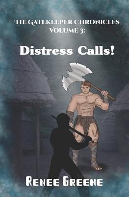 Distress Calls! (Gatekeeper Chronicles #3) Cover Image