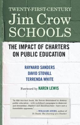 Twenty-First-Century Jim Crow Schools: The Impact of Charters on Public Education Cover Image