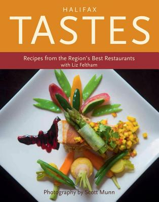 Halifax Tastes: Recipes from the Region's Best Restaurants Cover Image