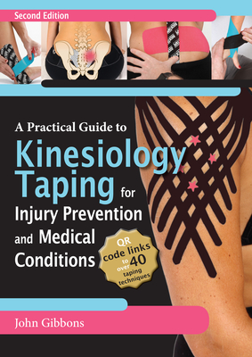 A Practical Guide to Kinesiology Taping for Injury Prevention and Common Medical Conditions, 2nd Ed Cover Image